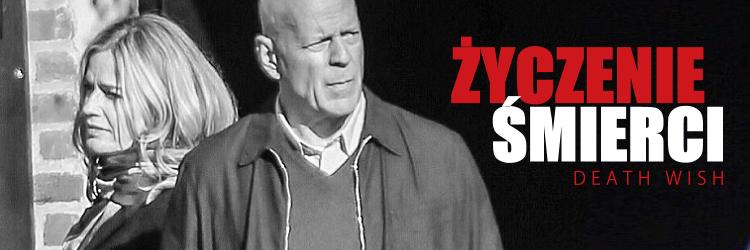 Bruce Willis, Elisabeth Shue, Życzenie Śmierci, Death Wish
