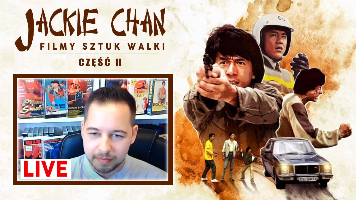 Kino Sztuk Walki LIVE - Jackie Chan i filmy sztuk walki 2