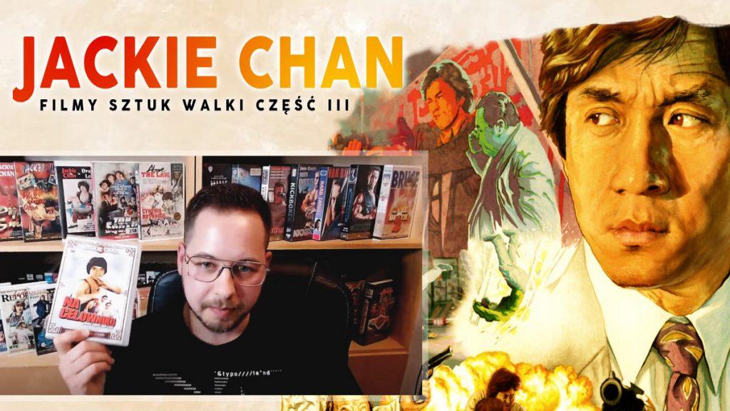 Kino Sztuk Walki - Jackie Chan i filmy sztuk walki 3