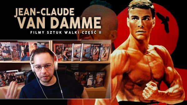 Jean-Claude Van Damme i filmy sztuk walki. Część 2.